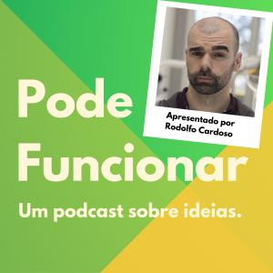 Podcast Pode Funcionar