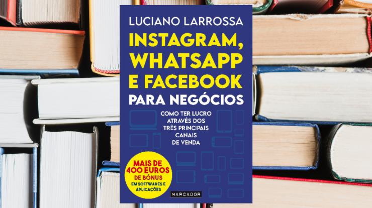 """Luciano Larrosa Review Livro """"Instagram, WhatsApp e Facebook para Negócios"""""""